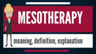 What is MESOTHERAPY? What does MESOTHERAPY mean? MESOTHERAPY meaning, definition & explanation