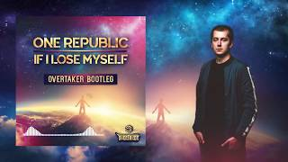 OneRepublic - If I Lose Myself (Overtaker Bootleg)