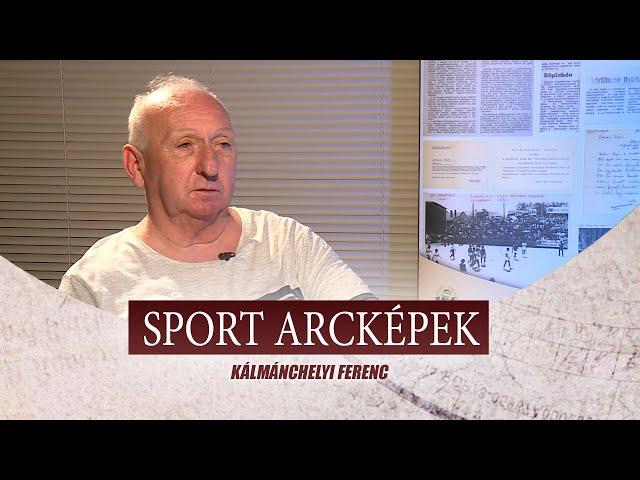 SPORT ARCKÉPEK - VENDÉG: KÁLMÁNCHELYI FERENC