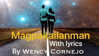 Magpakailanman - Wency Cornejo (with Lyrics)