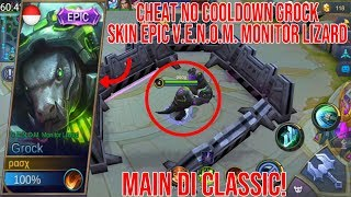 Cheat No Cooldown Grock Skin Epic V.E.N.O.M. Monitor Lizard di Classic! - Mobile Legends