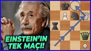 Einstein'in Tarihe Geçen Tek Satranç Maçı