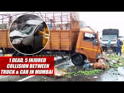 1 Dead, 5 Injured In A Collision Between Truck & Car In Mumbai