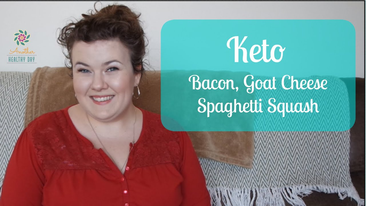 Ketogenic Diet | Keto Recipe | Bacon Goat Cheese Spaghetti Squash ...