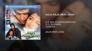Aaja Aaja Meri Jaan - Aaja Meri Jaan | S P Balsubramaniam | Anuradha