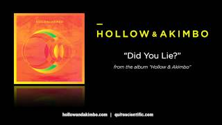 Hollow & Akimbo - Did You Lie? [Audio]