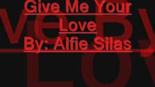 Alfie Silas- Give me you love