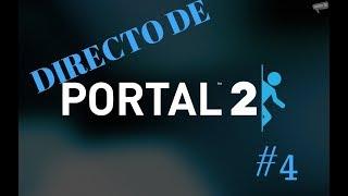 PORTAL 2 /// directo /// lets play #4