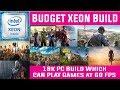 BEST BUDGET Xeon Build Under 20k