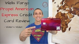 Wells Fargo Propel American Express Credit Card Review | Waller's Wallet