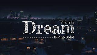Dream (Piano Solo) - Yiruma + Rain Sounds