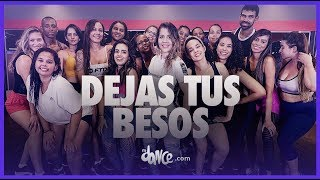 Deja Tus Besos (Remix) - Natti Natasha x Chencho Corleone   FitDance Life (Coreografía Oficial)