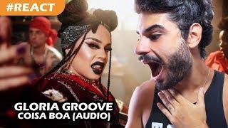 Baixar Gloria Groove - Coisa Boa (AUDIO REACTION) | Reação + comentários
