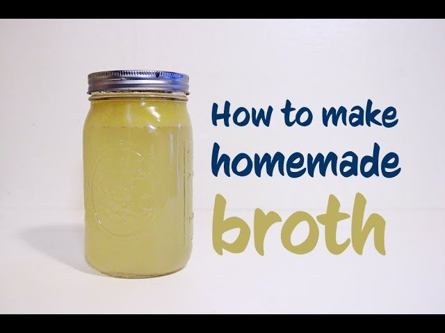 How to Make Homemade Broth