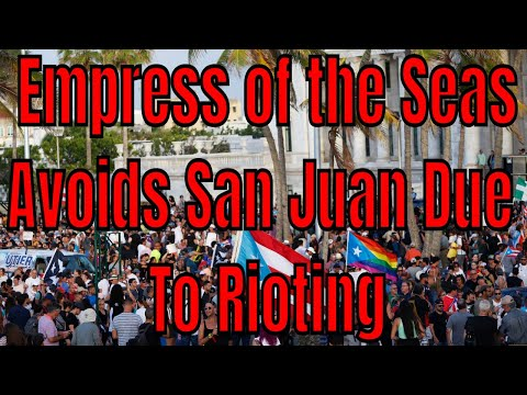 Royal Caribbean Cancels San Juan For Empress of the Seas Due To Riots Harmony + Allure Could Be Next
