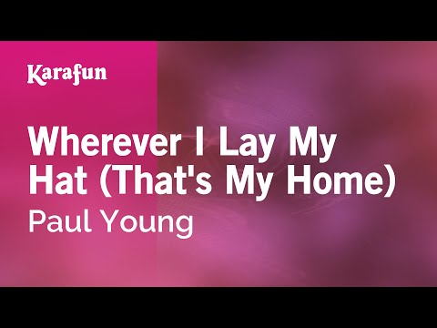 Karaoke Wherever I Lay My Hat (That's My Home) - Paul Young *