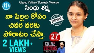 Sindhu Sarma (Alleged Victim of Domestic Violence) Full Interview  Crime Victims With Muralidhar #27