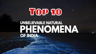 Top 10 - Unique Natural Phenomenon In India