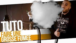 TUTO CHICHA : GROSSE FUMÉE , ON VOUS EXPLIQUE