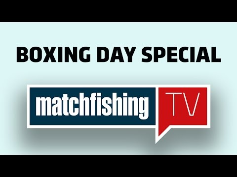 MATCH FISHING TV - Boxing Day Special