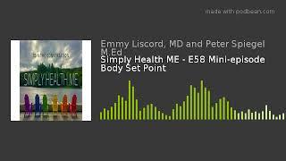 Simply Health ME - E58 Mini-episode Body Set Point