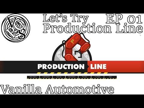 Let's Try Production Line Alpha 1.01 EP01: Vanilla Automotive