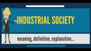 Video What is INDUSTRIAL SOCIETY? What does INDUSTRIAL SOCIETY mean? INDUSTRIAL SOCIETY meaning download MP3, 3GP, MP4, WEBM, AVI, FLV Januari 2018