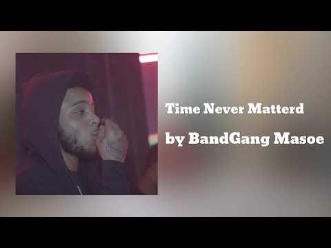 BandGang Masoe - Time Never Mattered (Official Audio)