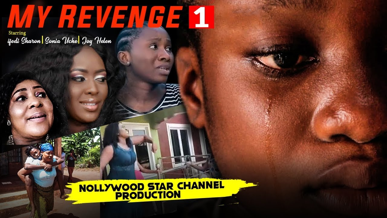 Download MY REVENGE EPISODE 1-2019 LATEST NOLLYWOOD HIT NIGERIAN MOVIE