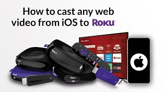 How to: Stream online videos from iOS to Roku
