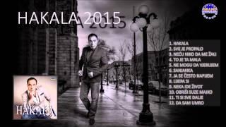 Hakala -  Ne mogu da vjerujem - ( Audio 2015. )