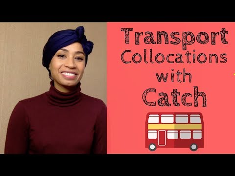 English Transportation Vocabulary | Collocations with CATCH