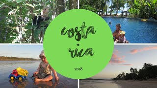 A family holiday to Costa Rica | 2018 | COSTA RICA WITH KIDS | TRAVELLING WITH KIDS