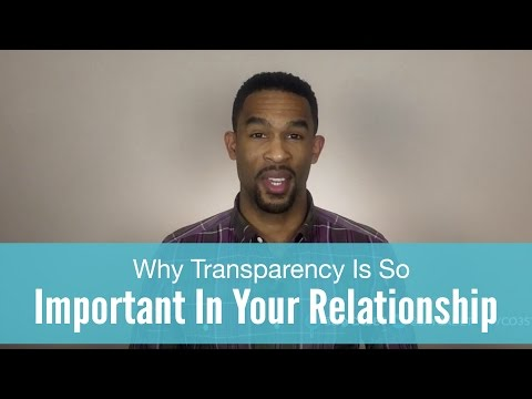 Why Transparency Is So Important In Your Relationship