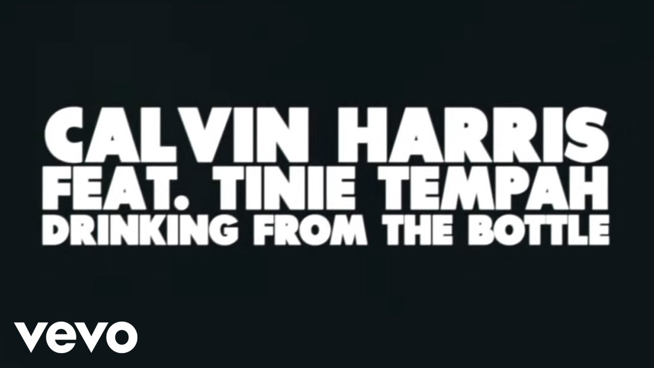 Calvin Harris Drinking From The Bottle Lyric Video Ft Tinie Tempah