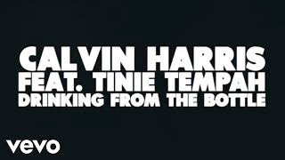 Calvin Harris - Drinking From the Bottle (Lyric) ft. Tinie Tempah
