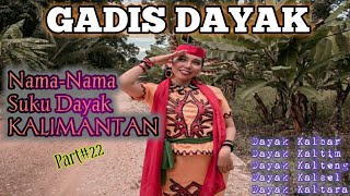 Nama-Nama Suku Dayak Di Pulau Kalimantan   Gadis Dayak Part' 22