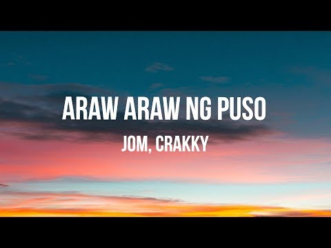 Araw araw ng puso Lyric video | Jom, Crakky