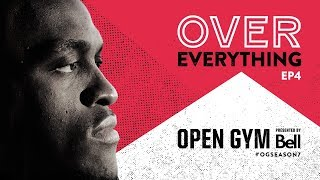Open Gym presented by Bell S7E4 - Over Everything
