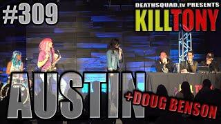 KILL TONY #309 - Doug Benson (AUSTIN)