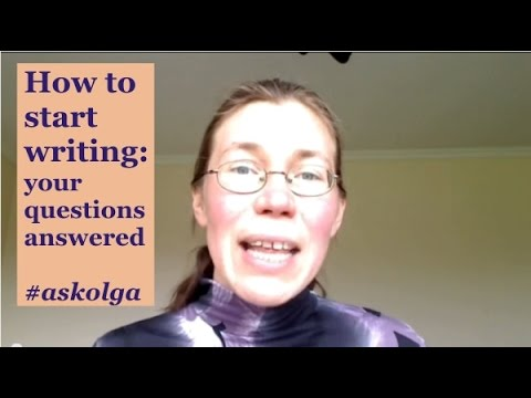 How to start writing: your questions answered