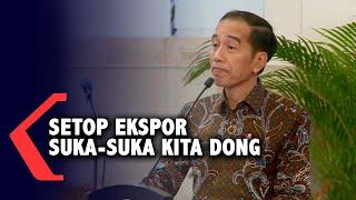 Setop Ekspor Nikel, Jokowi: Suka-suka Kita