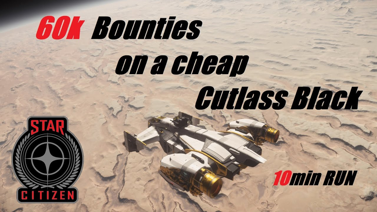 Download 60k Bounties on a cheap stock Cutlass Black with fix weapons(63k+ aUEC in 11mins), Star citizen 3.12