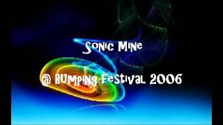 Sonic Mine @ Bumping Festival 2006