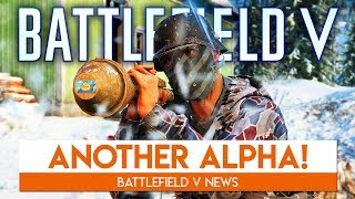"ANOTHER ALPHA CONFIRMED! | Battlefield 5 ""Second Alpha"" News"