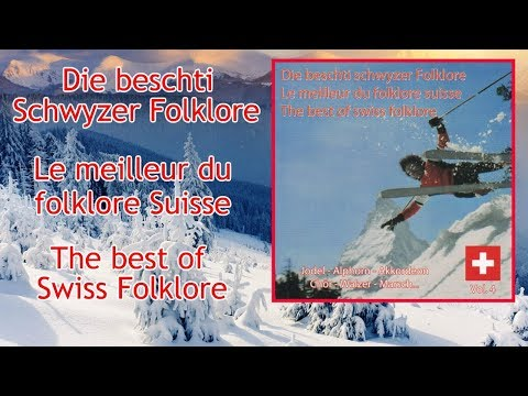 Die Beschti Schwyzer Folklore - Le meilleur du folklore Suisse - [Album complet]