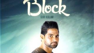 BLOCK | GURI KULLAR | DESI BEATS RECORDS | NEW PUNJABI SONGS 2016