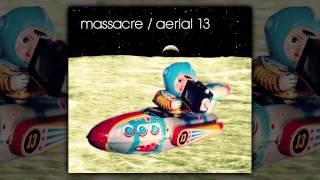 Massacre - Aerial 13 [AUDIO, FULL ALBUM 2013]