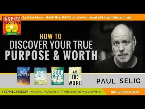 🌟 PAUL SELIG Channels: What the Guides Say About Your Life Purpose! | The Book of Knowing and Worth