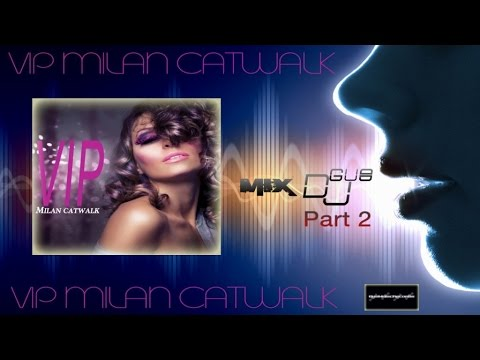 Deep House  VIP MILAN CATWALK part 2